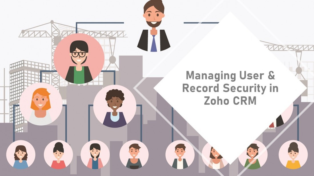 Managing User & Record Security in Zoho CRM - Blog: CRM Solutions & Industry News | AspenTech CRM - Managing_Users_and_Record_Security_in_Zoho_CRM